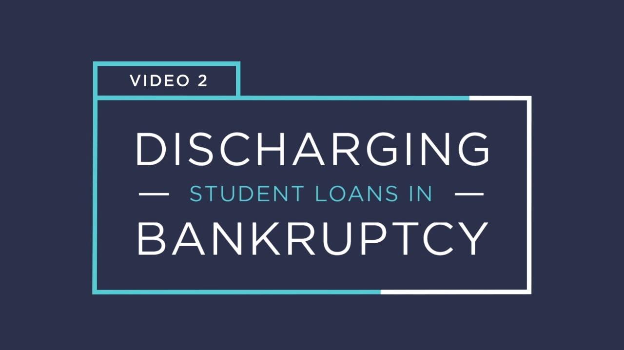 Discharging Student Loans in Bankruptcy - video